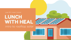 Lunch with HEAL: Intro to Rooftop Solar @ Zoom Link